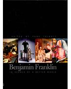 Benjamin Franklin – In Search of a Better World