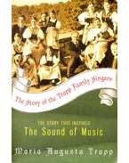 The Story of the Trapp Family Singers – The Story that Inspired the Sound of Music