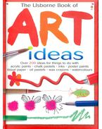 The Usborne Book of Art Ideas - Watt, Fiona