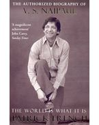 The World is What It Is – The Authorized Biography of V. S. Naipaul