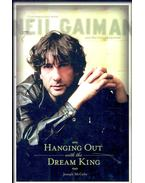 Hanging Out with the Dream King – Conversations with Neil Gaiman and His Collaborators