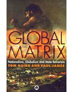 Global Matrix - Nationalism, Globalism and State-Terrorism