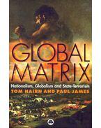 Global Matrix - Nationalism, Globalism and State-Terrorism