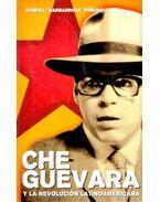 Che Guevara – Y La Revolución Latinoamericana