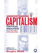 Understanding Capitalism – Critical Analysis from Karl Marx to Amartya Sen