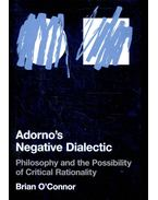 Adorno's Negative Dialectic – Philosophy and the Possibility of Critical Rationality