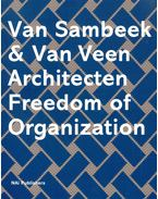 Van Sambeek & Van Veen Architecten Freedom of Organization
