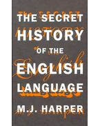 The Secret History of the English Language