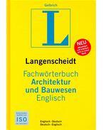 Fachwörterbuch Architektur und Bauwesen – Englisch-Deutsch/Deutsch-Englisch