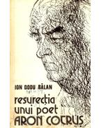 Resurecţia unui poet Aron Cotrus