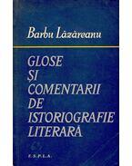 Glose şi comentarii de istoriografie literarã