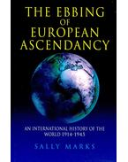 The Ebbing of European Ascendancy – An International History of the World 1914-1945