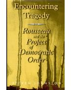 Encountering Tragedy – Rousseau and the Project of Democratic Order
