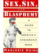 Sex, Sin, and Blasphemy – A Guide to America's Censorship Wars