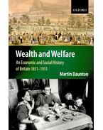Wealth and Welfare – An Economic and Social History of Britain 1851-1951