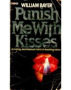 Punish Me With Kisses
