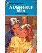 A Dangerous Man - Wibberley, Mary