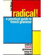 Radical! A Practical Guide to French Grammar