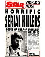 World's Most Horrific Serial Killers