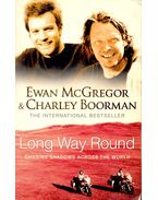 Long Way Round - Chasing Shadows Around the World
