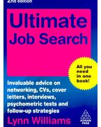 Ultimate Job Search – Invaluable advice on networking, Cvs, cover letters, interviews, psychometric tests and follow-up strategies