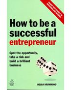 How to be a Successful Entrepreneur – Spot the opportunity, take a risk and build a brilliant business