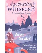 Among the Mad – A Maisie Dobbs Mystery