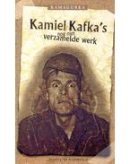 Kamiel Kafka's nog niet verzamelde werk