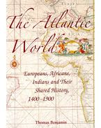 The Atlantic World – Europeans, Africans, Indians and Their Shared History 1400-1900