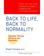 Back to Life, Back to Normality – Cognitive Therapy, Recovery and Psychosis