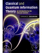 Classical and Quantum Information Theory – An Introduction for the Telecom Scientist