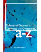 Differential Diagnosis in Obstetrics and Gynaecology – An A-Z