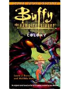 Buffy the Vampire Slayer Colony