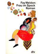 Frau im Speck: Roman