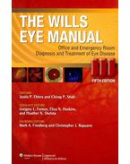The Wills Eye Manual - Office and Emergency Room Diagnosis and Treatment of Eye Disease