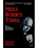 Niels Bohr's Times, in Physics, Philosophy, and Politics