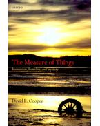 The Measure of Things - Humanism, Humility and Mystery