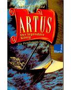 Artus, die legendäre König