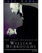 LAST WORDS, The Final Journals of William Burroughs