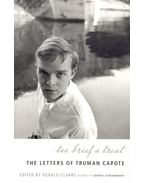 Too Brief a Treat -  The Letters of Truman Capote