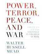 Power, Terror, Peace, and War - America's Grand Strategy in a World at Risk