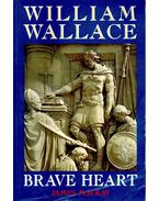 William Wallace - Brave Heart
