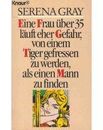Eine Frau über 35 läuft eher Gefahr, von einem Tiger gefressen zu werden, als einen Mann zu finden