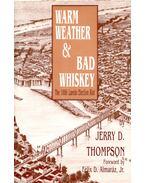 Warm Weather & Bad Whiskey