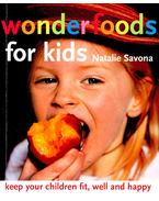 Wonderfoods for Kids - Keep your children fit, well and happy