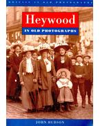 Heywood in Old Photographs