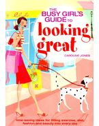 The Busy Girls Guide to Looking Great
