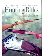 The Complete Encyclopedia of Hunting Rifles and Shotguns