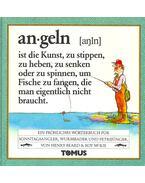 Angeln - Ein fröhliches Wörterbuch für Sonntagsangler, Wurmbader und andere Petri-Jünger
