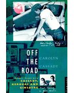 Off the Road - Twenty Years with Cassady, Kerouac and Ginsberg